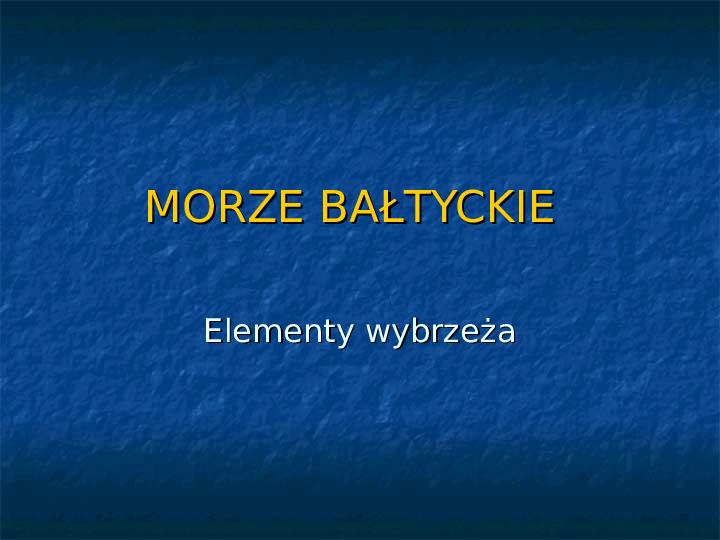 Morze Bałtyckie - elementy wybrzeża - Slajd 1