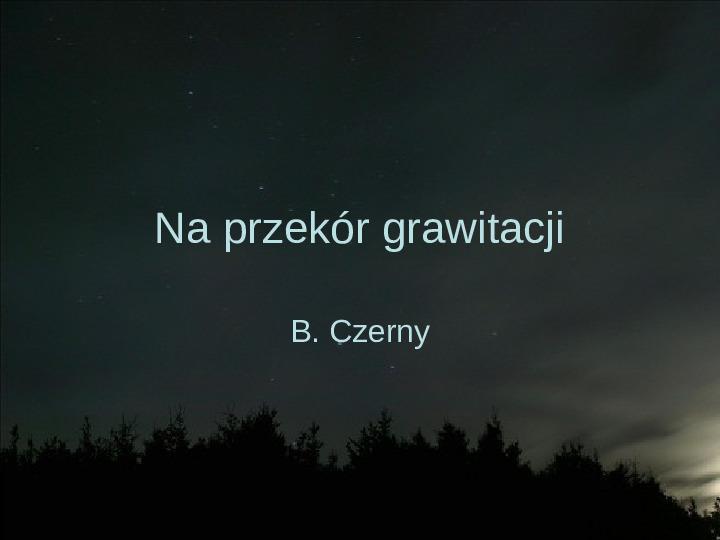 Na przekór grawitacji - Slajd 0
