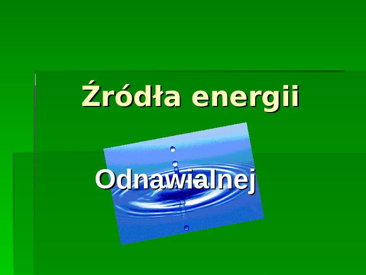 Odnawialne źródła energii - Slajd 4