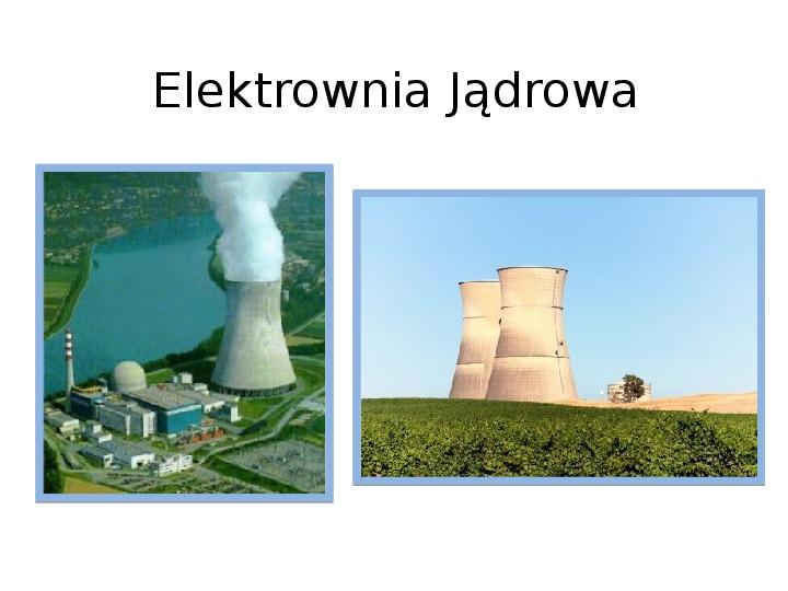 Elektrownia jądrowa - Slajd 1
