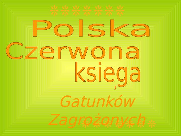 Polska czerwona ksiega gatunków zagrożonych - Slajd 1