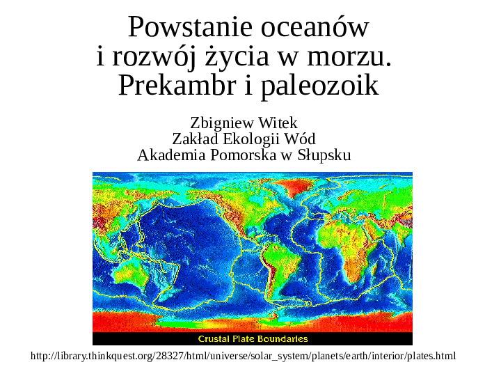 Powstanie oceanów i rozwój życia w morzu. Prekambr i paleozoik - Slajd 1