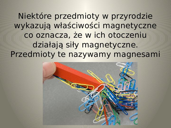Poznajemy zjawisko magnetyzmu - Slajd 1