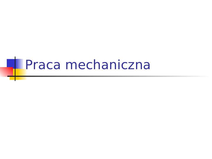 Praca mechaniczna - Slajd 1
