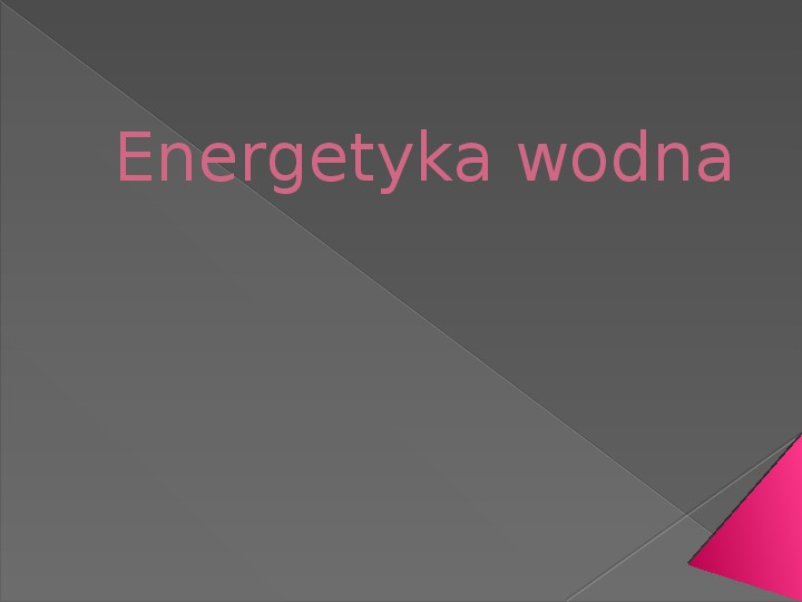 Energetyka wodna - Slajd 0