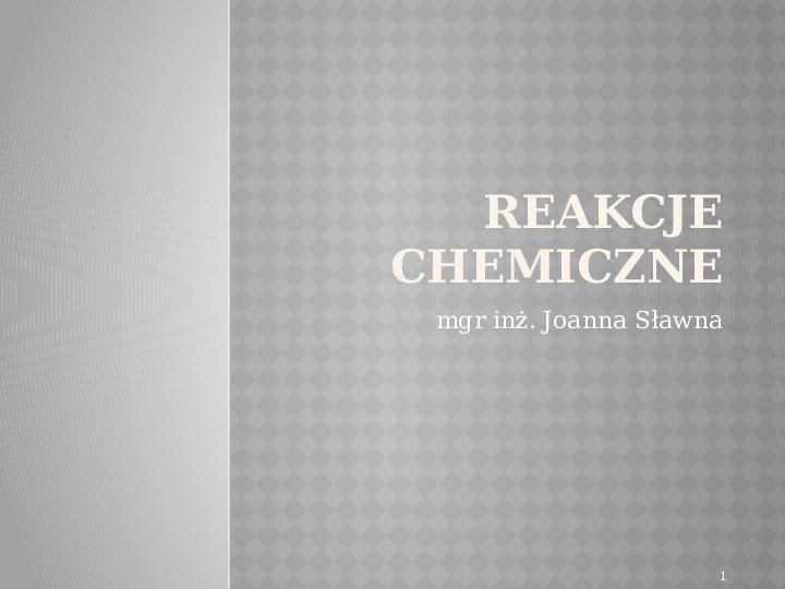Reakcje Chemiczne - Slajd 1