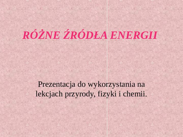 Różne źródła energii - Slajd 1