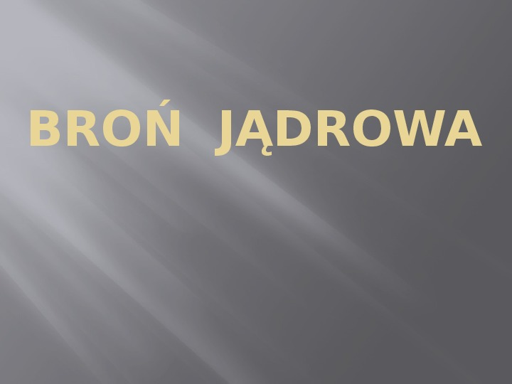 Broń Jądrowa - Slajd 1
