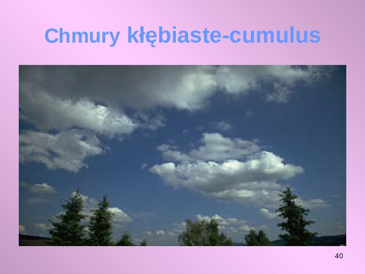 Pogoda i jej składniki - Slajd 39