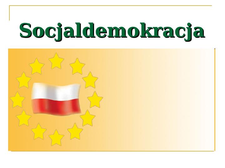 Socjaldemokracja - Slajd 1