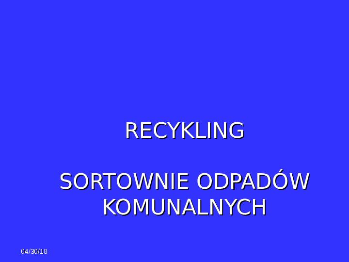 Recykling - sortownie odpadów - Slajd 1