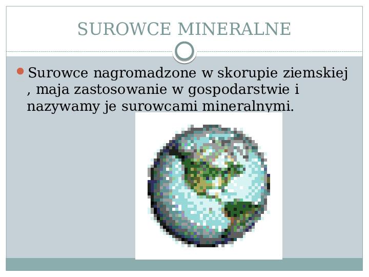 Surowce mineralne Ziemi - Slajd 1