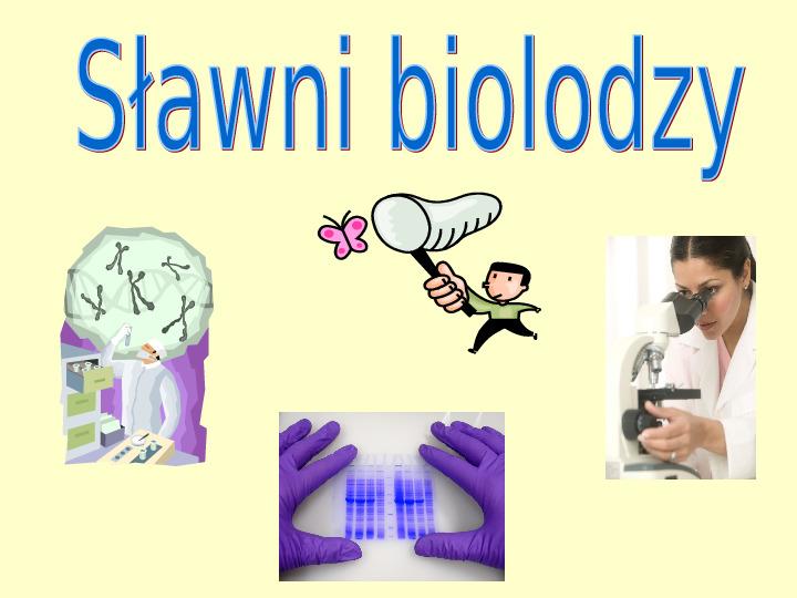 Sławni biolodzy - Slajd 1