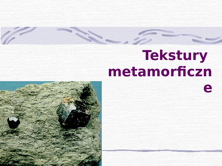 Tekstury metamorficzne - Slajd 1