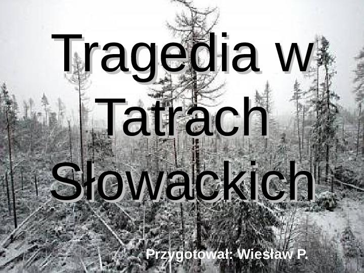 Tragedia w Tatrach słowackich - Slajd 1