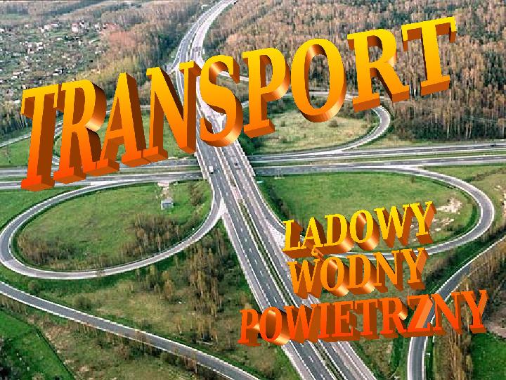 Transporty - lądowy, wodny, powietrzny - Slajd 0