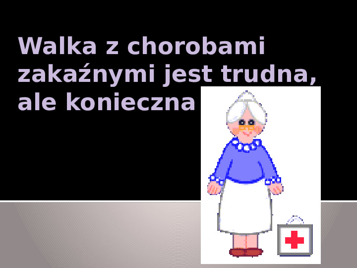 Walka z chorobami zakaźnymi - Slajd 2