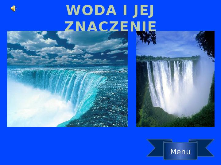 Woda i jej znaczenie - Slajd 1