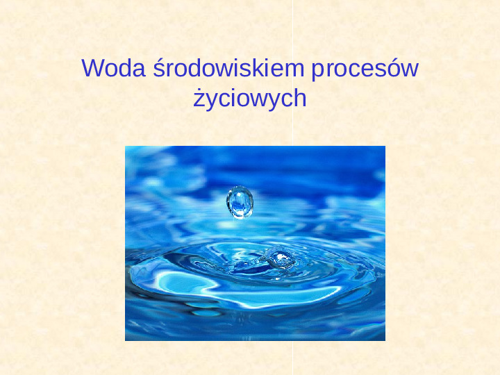 Woda środowiskiem procesów życiowych - Slajd 1