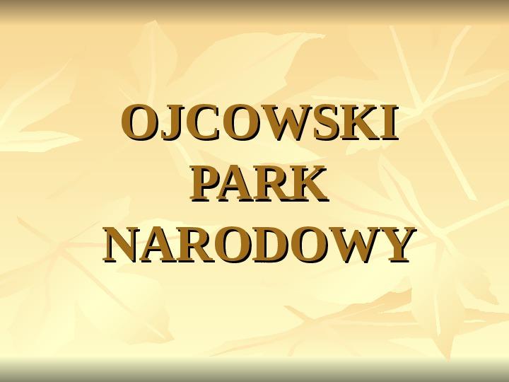 Ojcowski Park Narodowy - Slajd 1