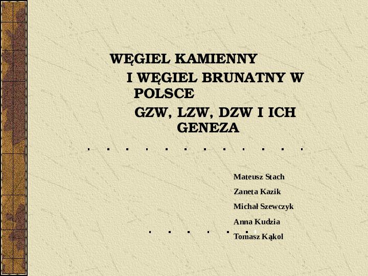 Węgiel kamienny i węgiel brunatny w Polsce - Slajd 1