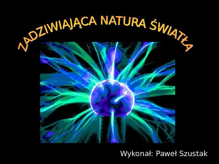 Zadziwiająca natura światła - Slajd 1