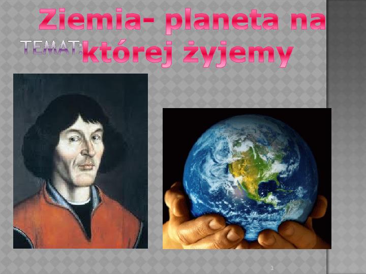 Ziemia - planeta na której żyjemy - Slajd 1