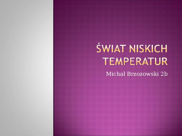 Świat niskich temperatur - Slajd 1