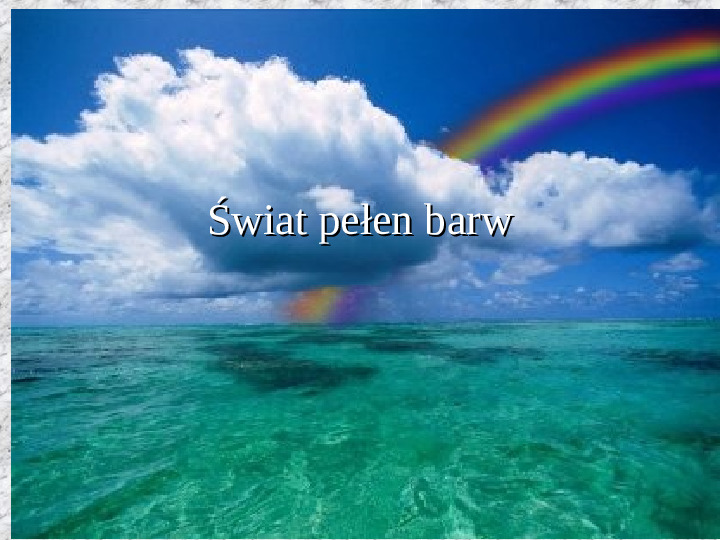 Świat pełen barw - Slajd 1