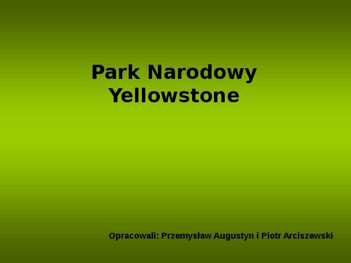 Park Narodowy Yellowstone - Slajd 1