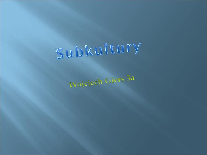 Subkultury - Slajd 1