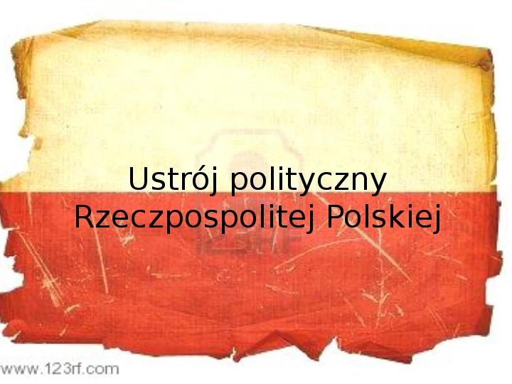 Ustrój polityczny Rzeczpospolitej Polskiej - Slajd 1