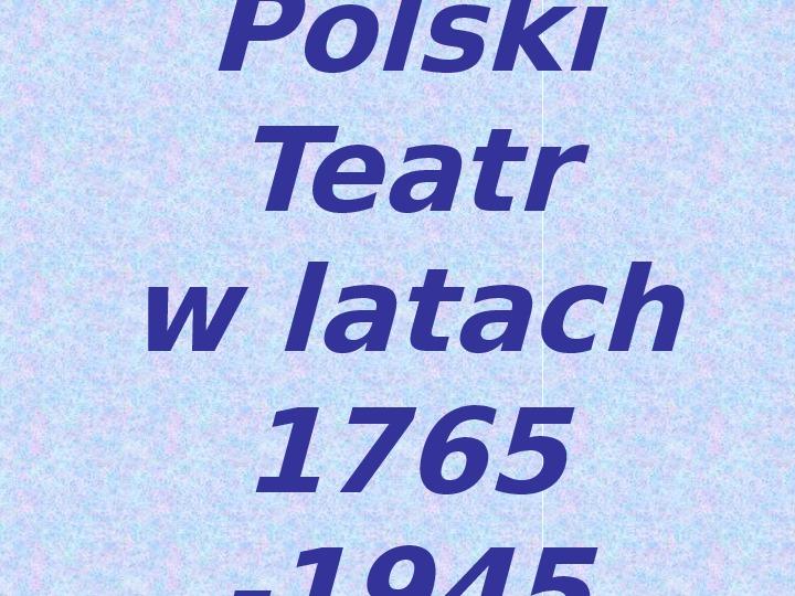 Historia teatru w Polsce - Slajd 1