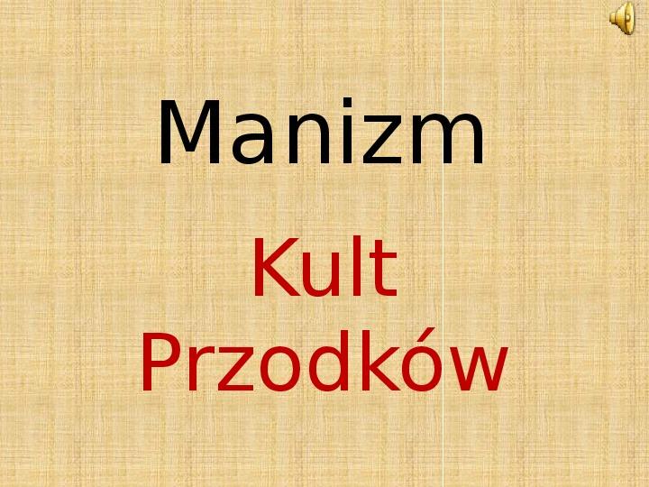 Manizm - Kult przodków - Slajd 1
