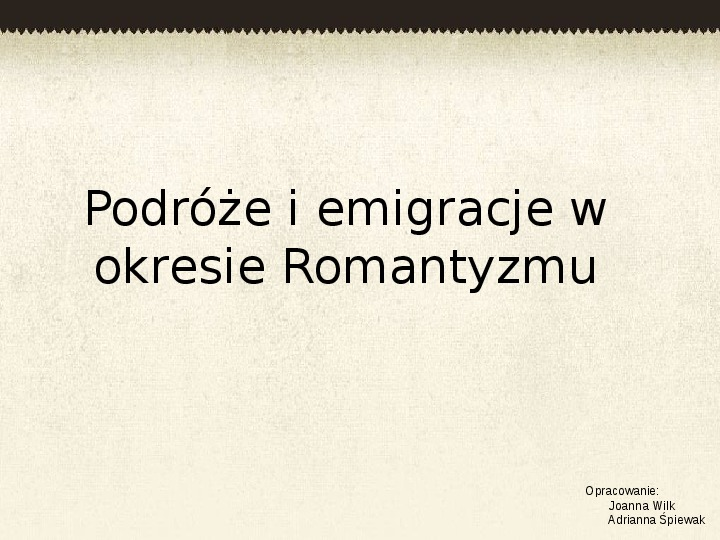 Podróże i emigracje w okresie Romantyzmu - Slajd 1