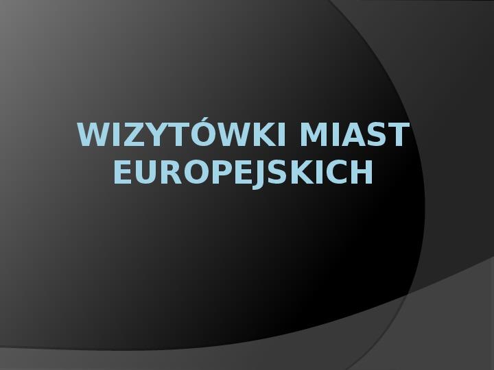 Wizytówki miast europejskich - Slajd 1