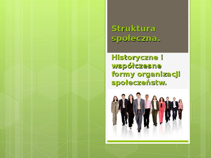 Struktura społeczna i formy organizacji społeczeństw - Slajd 1
