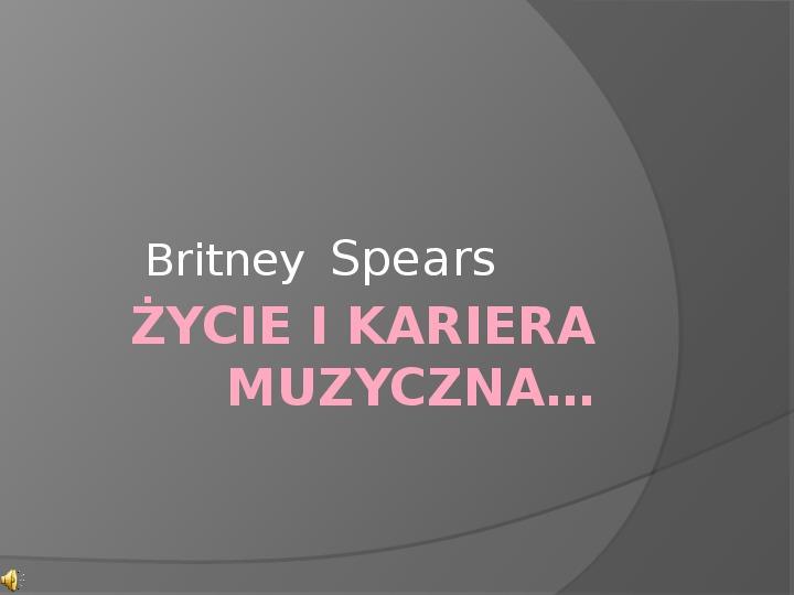 Britney Spears - Życie i kariera - Slajd 0