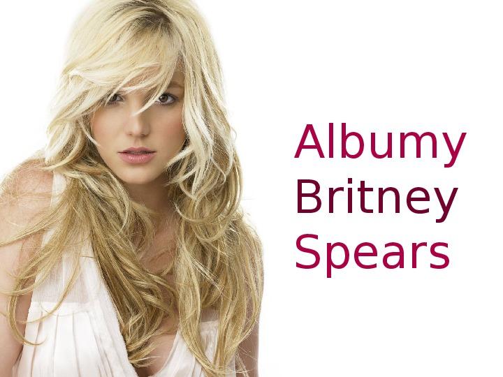 Britney Spears - Życie i kariera - Slajd 15