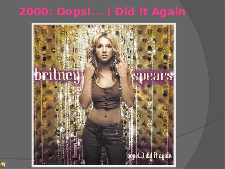 Britney Spears - Życie i kariera - Slajd 18