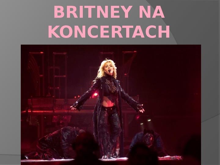 Britney Spears - Życie i kariera - Slajd 37