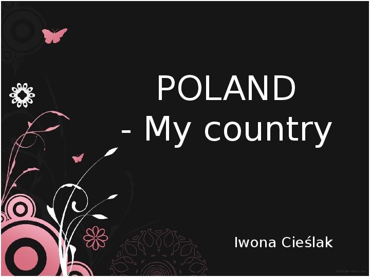 Poland - My country - Slajd 1
