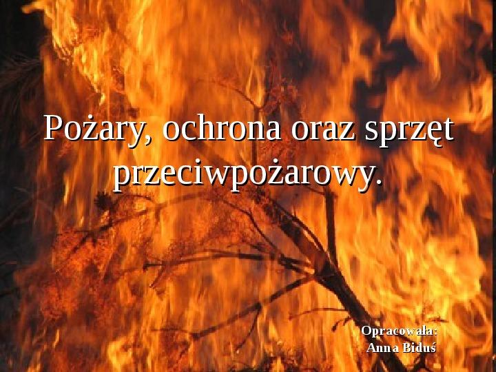 Pożary, ochrona oraz sprzęt przeciwpożarowy - Slajd 1