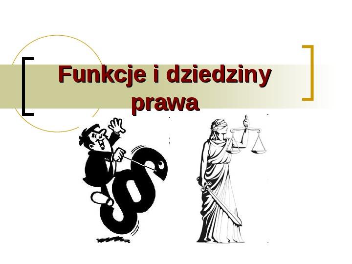 Funkcje i dziedziny prawa - Slajd 1