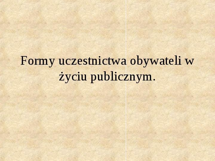 Formy uczestnictwa obywateli w życiu publicznym - Slajd 1