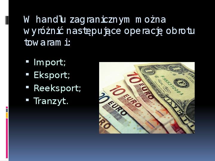 Handel zagraniczny - Slajd 4