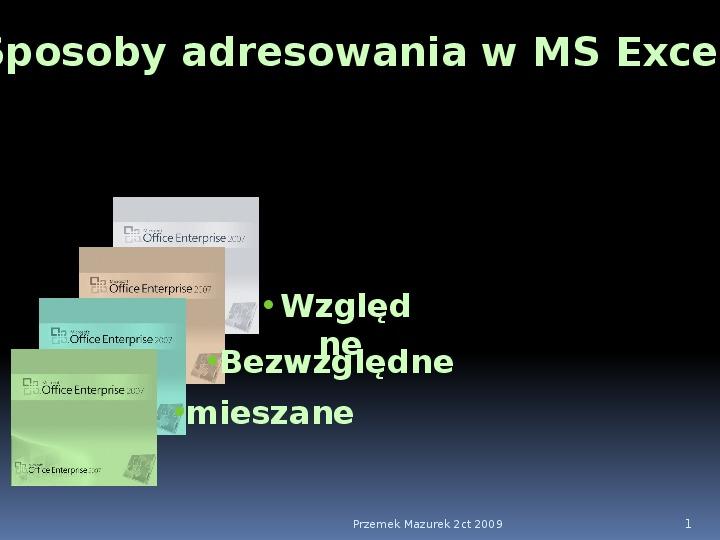 Sposoby adresowania w MS Excel - Slajd 1