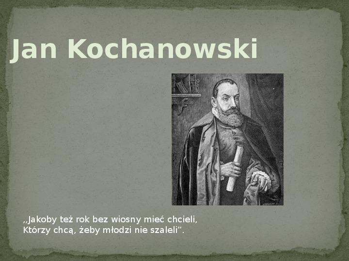 Jan Kochanowski - Slajd 1