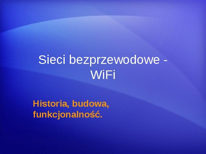 Sieci bezprzewodowe - WiFi - Slajd 0