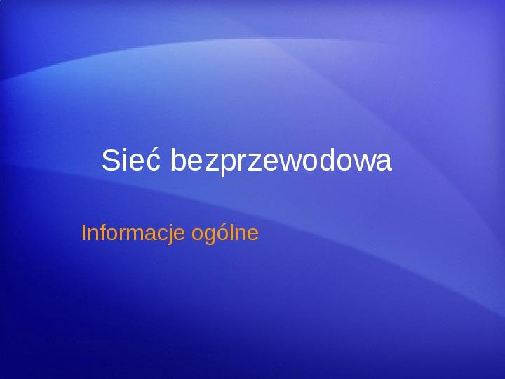 Sieci bezprzewodowe - WiFi - Slajd 4